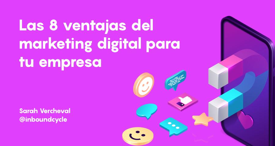Las 8 ventajas del marketing digital para tu empresa