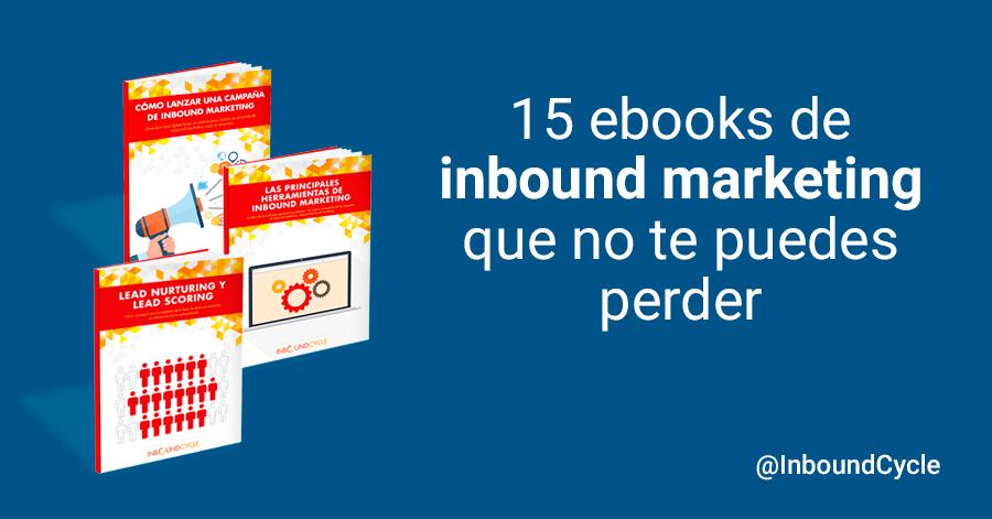 15 ebooks gratuitos sobre inbound marketing que no te puedes perder