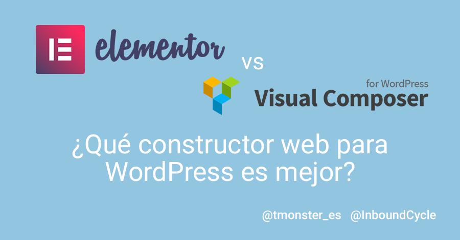 Elementor o Visual Composer: ¿Qué constructor web para WordPress es mejor?