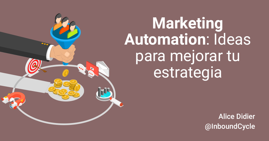 Marketing Automation: ideas para mejorar tu estrategia [+Vídeo]