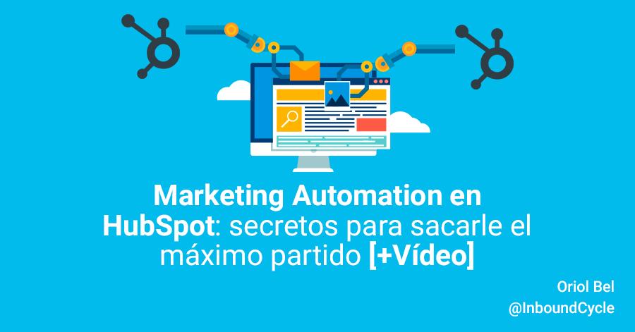 Marketing Automation en HubSpot: secretos para sacarle el máximo partido [+Vídeo]