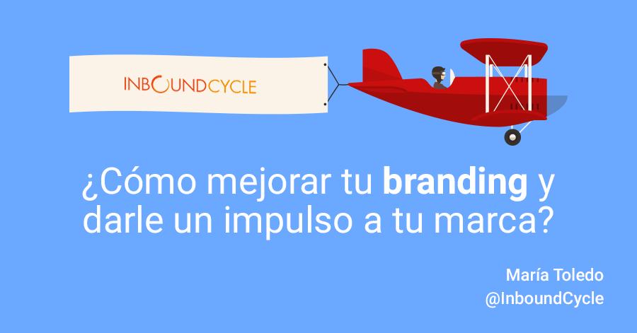 ¿Cómo mejorar tu branding corporativo y darle un impulso a tu marca? [+Vídeo]