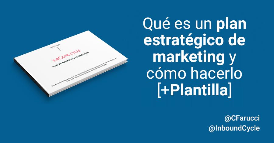Qué es un plan estratégico de marketing y cómo hacerlo [+Plantilla]