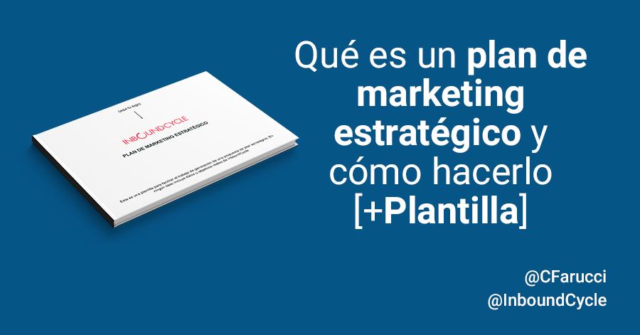 Qué es un plan de marketing estratégico y cómo hacerlo [+Plantilla]