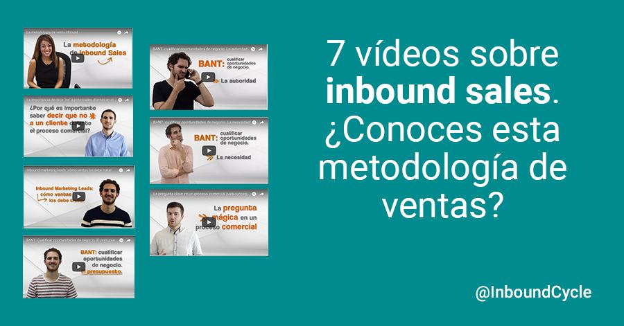 7 vídeos sobre inbound sales. ¿Conoces esta metodología de venta?